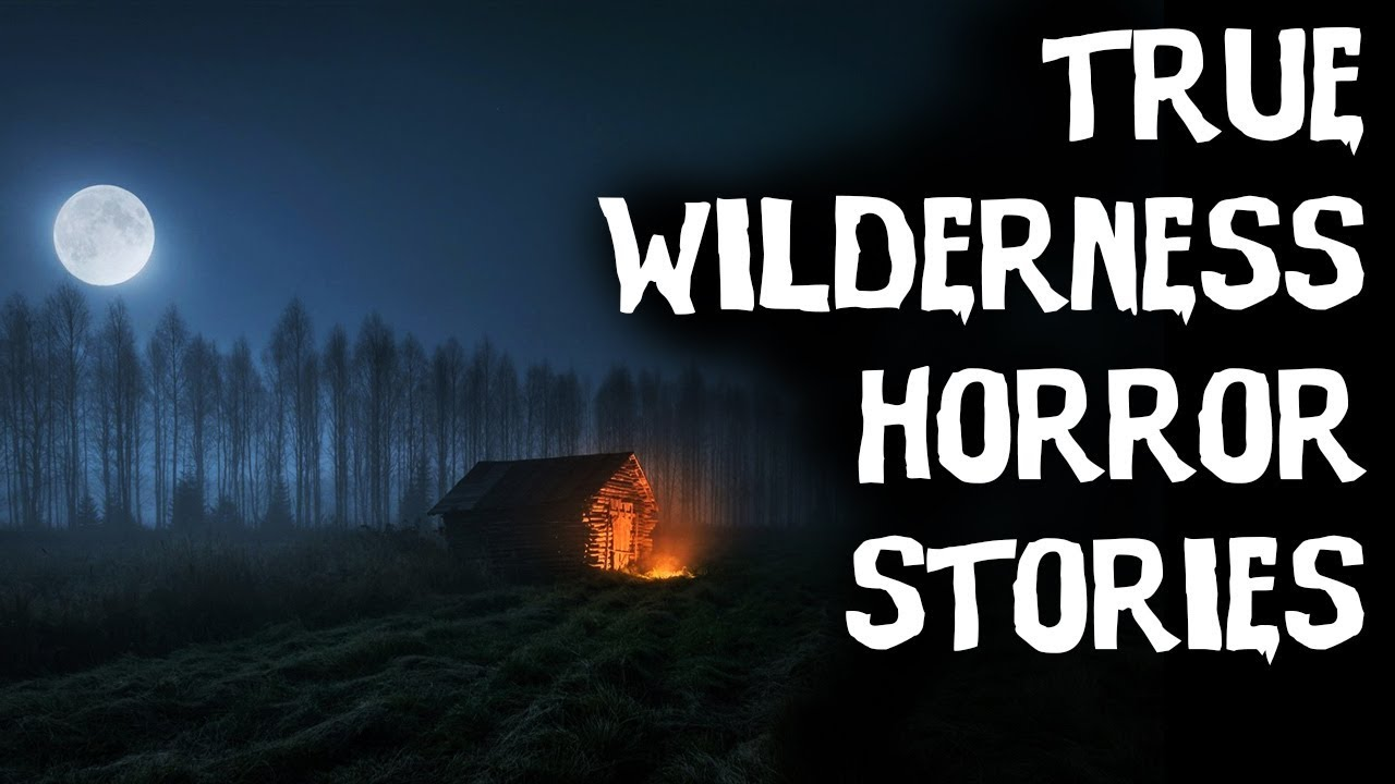 5 Absolutely Terrifying True Deep & Wilderness Middle Of Nowhere Horror Stories! (2019)