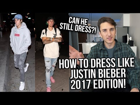 HOW TO DRESS LIKE JUSTIN BIEBER | 2017 EDITION!