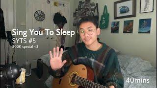 sing u to sleep #5 - 200K special (40 mins / 10 songs) song list in description