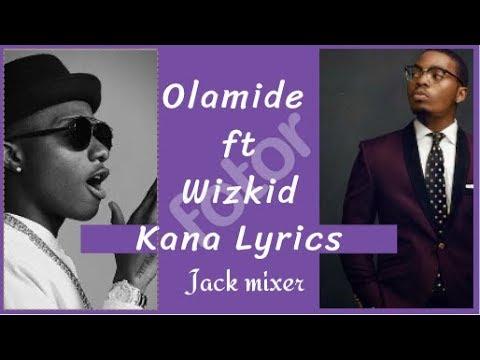 Olamide Ft Wizkid Kana Official Lyrics