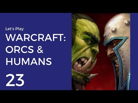 Let's Play WarCraft: Orcs & Humans #23 | Humans Mission 11: Rockard and Stonard