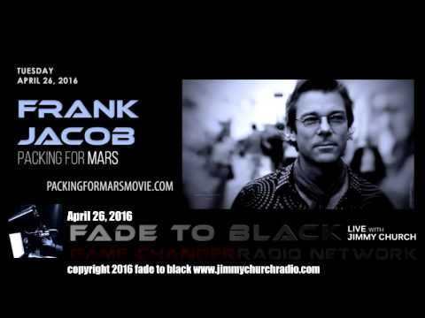 Ep. 445 FADE to BLACK Jimmy Church w/ Frank Jacob: Packing for Mars LIVE