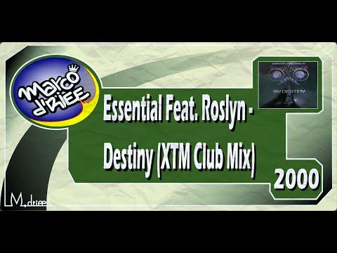 Essential Feat. Roslyn - Destiny (XTM Club Mix) - 2000