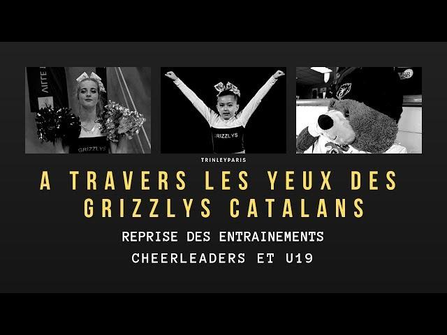 Episode 3 Reprise des entraînements Cheerleaders et U19 - A TRAVERS LES YEUX DES GRIZZLYS CATALANS