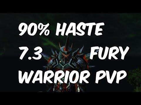 90 PERCENT HASTE - 7.3.2 Fury Warrior PvP - WoW Legion