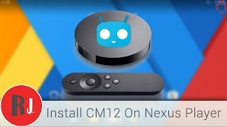 How to install CyanogenMod 12 1 on the Google Nexus Player