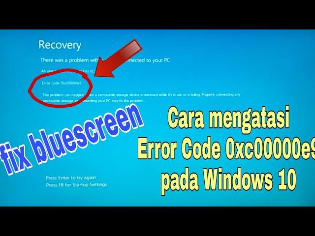 Cara Mengatasi Error code 0xc00000e9 pada Windows 10 100% work