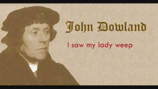 Dowland - I saw my lady weep.wmv