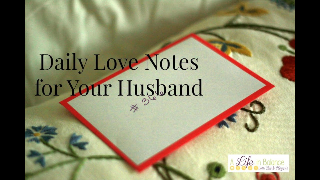 Daily Love Notes For Your Husband Youtube