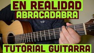 En Realidad - Tutorial de Guitarra ( Abracadabra ) Para Principiantes