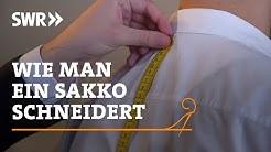 Handwerkskunst! Wie man ein Sakko schneidert | SWR Fernsehen