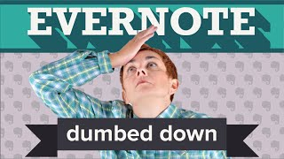 Evernote DUMBED DOWN