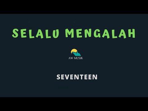 SEVENTEEN-SELALU MENGALAH (KARAOKE+LYRICS) BY AW MUSIK