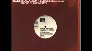 Peace Division - Blacklight Sleaze (Radio Slave Vocal Mix)