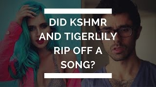 kshmr and tigerlily rip off unknown artist?