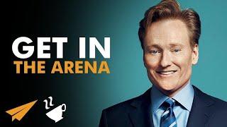 Get in the ARENA  - Conan O'Brien (@ConanOBrien) - #Entspresso