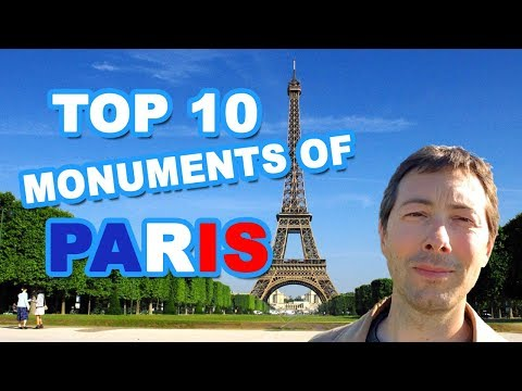 Top Ten Most Famous Monuments of Paris