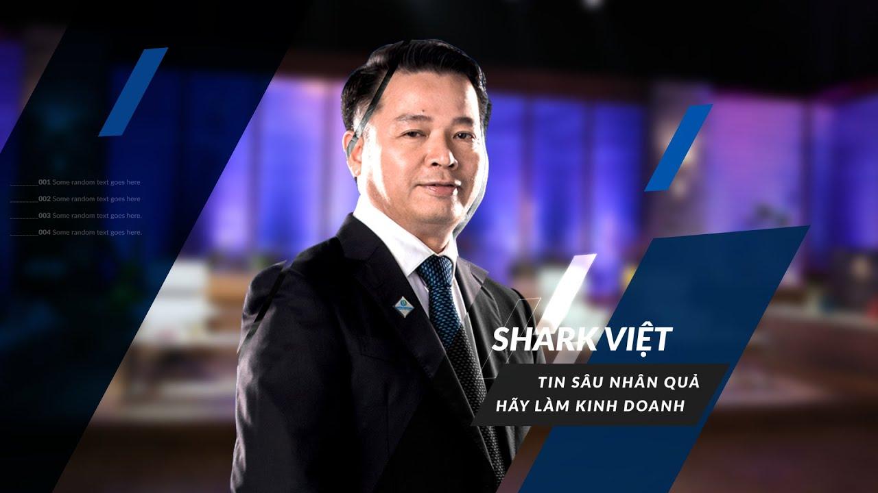 Shark Việt - Tin Sâu Nhân Quả, Hãy Làm Kinh Doanh