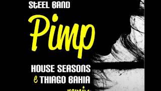 The Bacao Rhythm & Steel Band - P.I.M.P (HOUSE SEASONS & Thiago Bahia Rmx)
