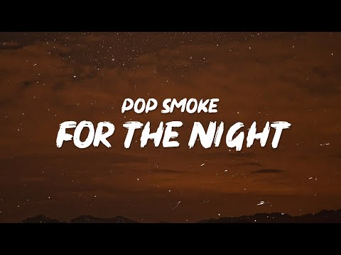 Pop Smoke – For The Night (Lyrics) | Said I know how to shoot, and I know how to fight [TikTok]