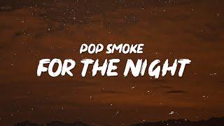 Pop Smoke - For The Night (Lyrics)   Said I know how to shoot, and I know how to fight [TikTok]