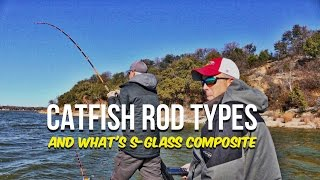 Catfish Rod Types and S-Glass Composite Catfish Rods