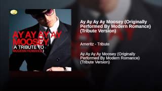 Ay Ay Ay Ay Moosey (Originally Performed By Modern Romance) (Tribute Version)