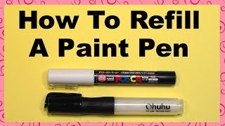 How to Refill an Acrylic Paint Pen
