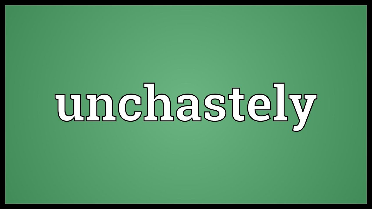 unchastity meaning