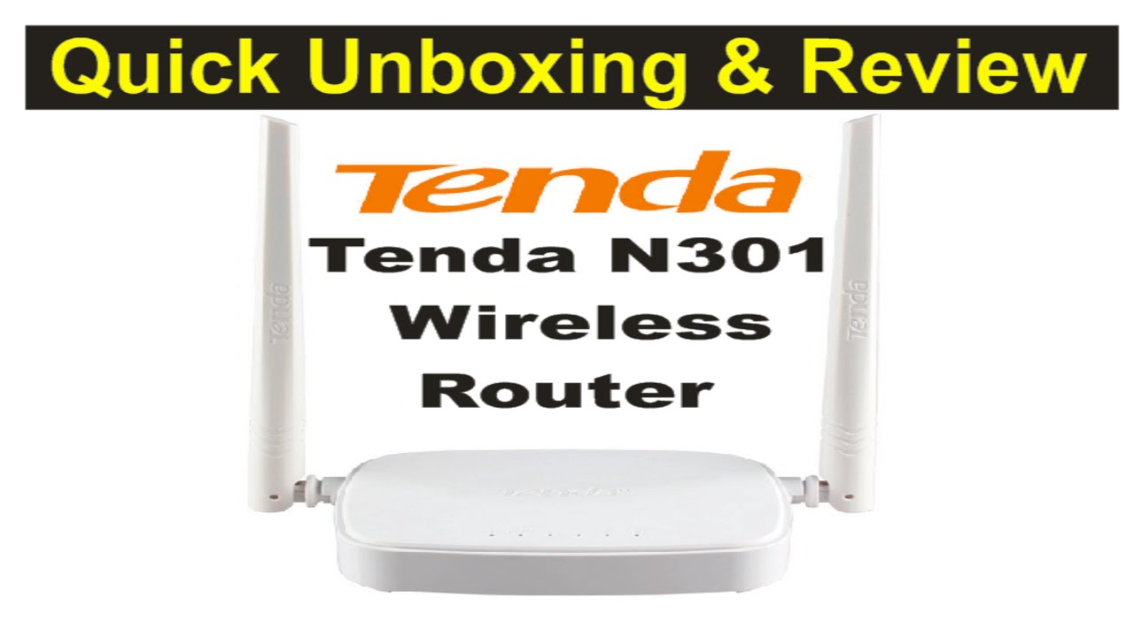 Tenda N301 Wireless Router Quick Unboxing And Review Youtube