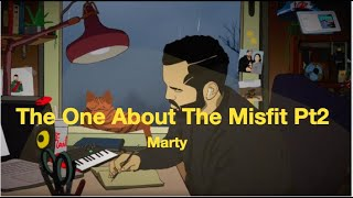 Marty - The One About The Misfit Pt. 2 (Lyric Video)