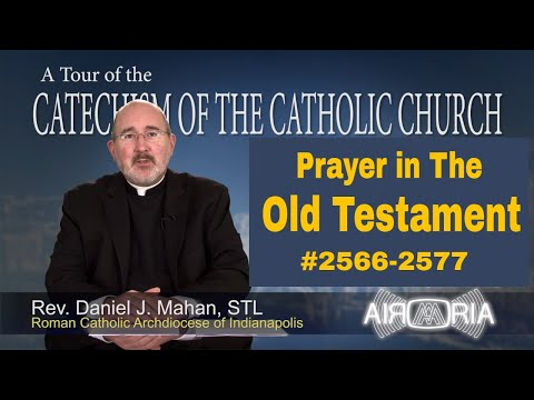 Prayer in the Old Testament - Catechism Tour #97