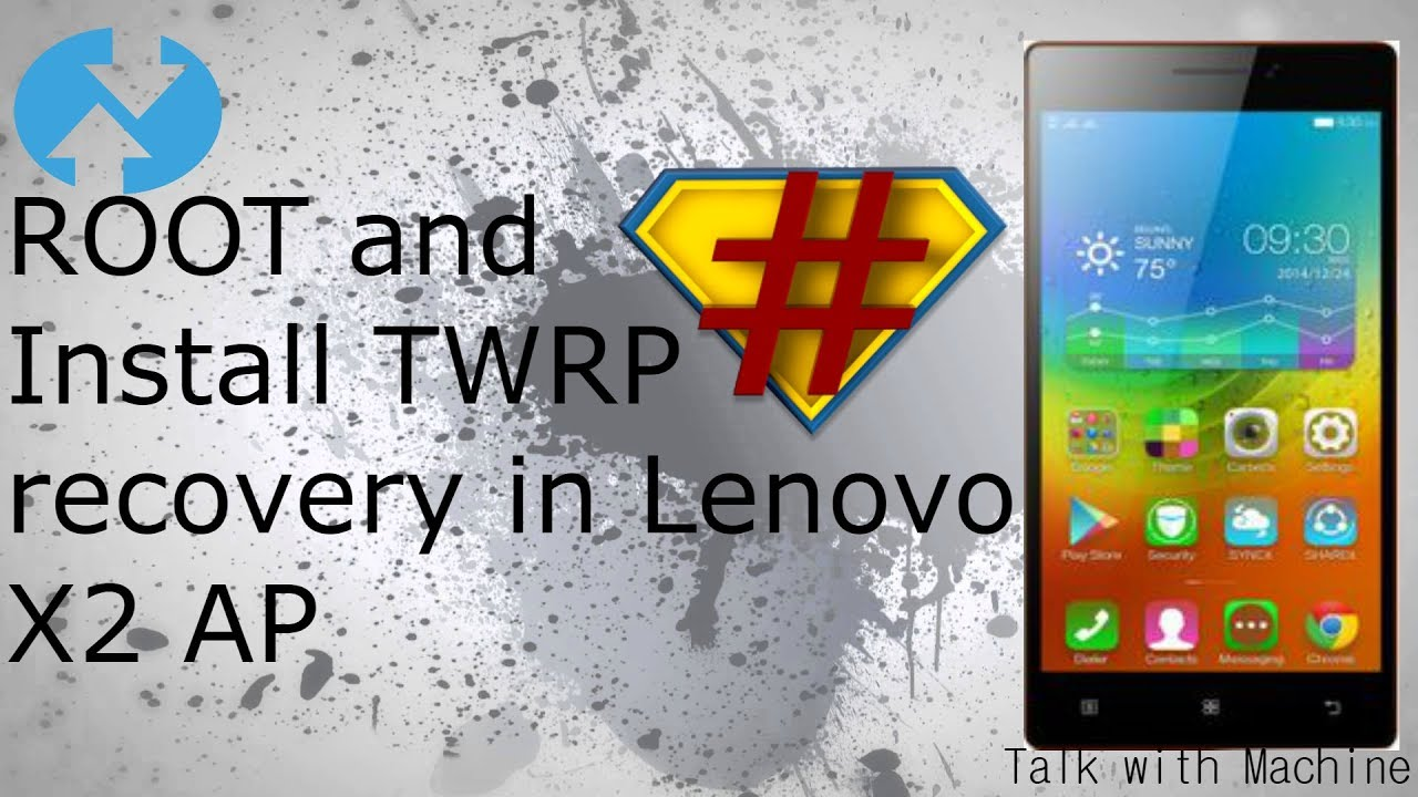 ROOT and install recovery(TWRP) in Lenovo X2 AP