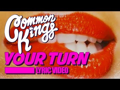 Common Kings YOUR TURN - Official Lyric Video