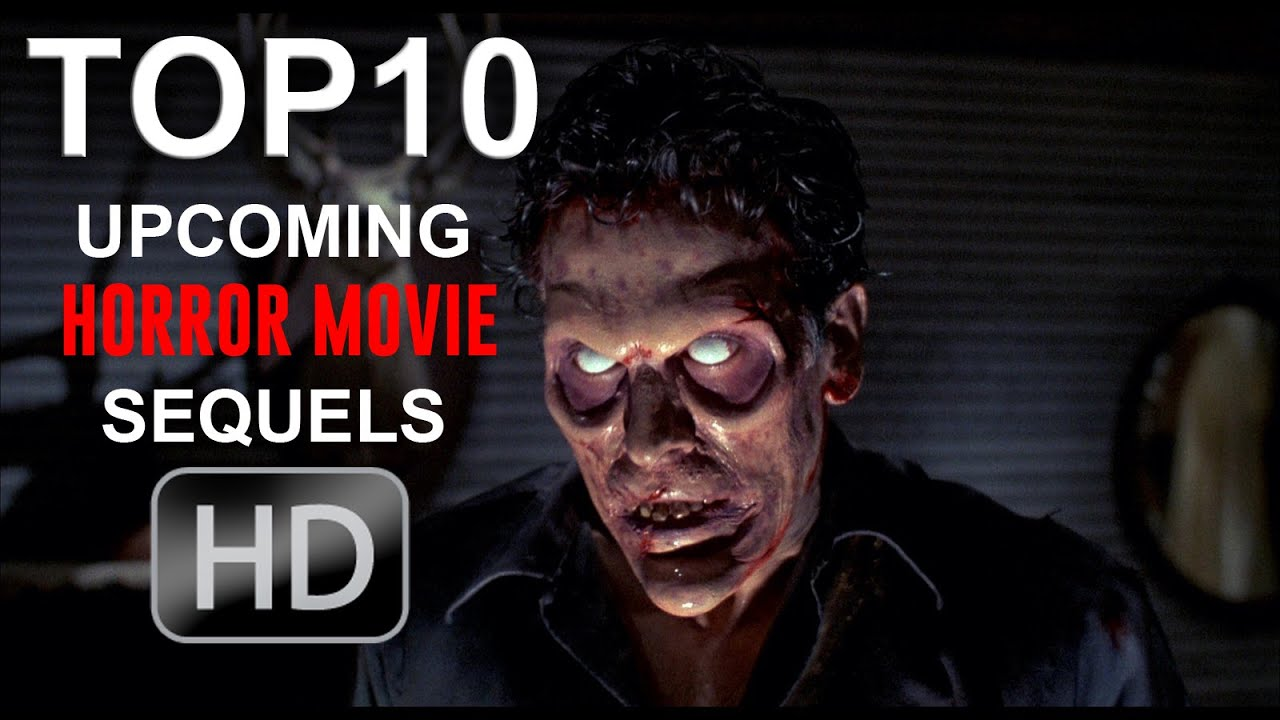 top 10 upcoming horror movie sequels 20162017 youtube