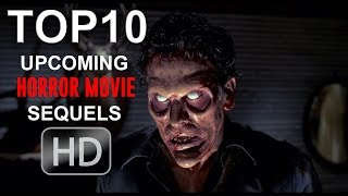 Top 10 Upcoming Horror Movie Sequels 2016-2017