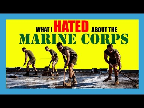 What I HATED about the Marine Corps