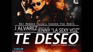 J Alvarez FT Jenny La Sexy Voz - Te Deseo (official remix) + Link De Descarga .wmv
