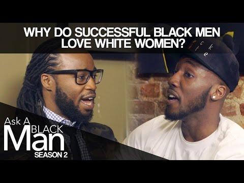 Why Do Black Men Date White Women?   Ask A Black Man   MadameNoire