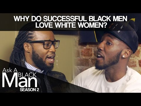 Why do successful black men marry white women