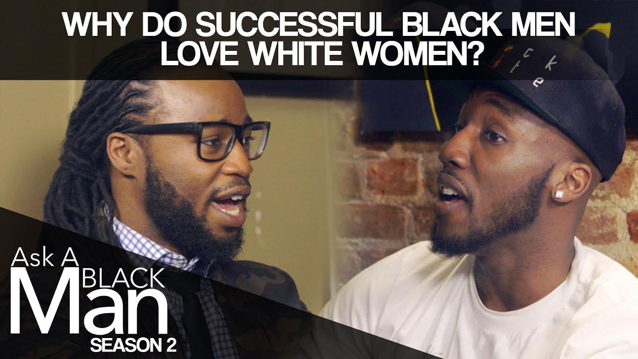 Why black women date black men dating white girl