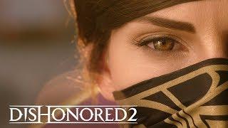 Dishonored 2 cinematic trailer (кинематографический трейлер)