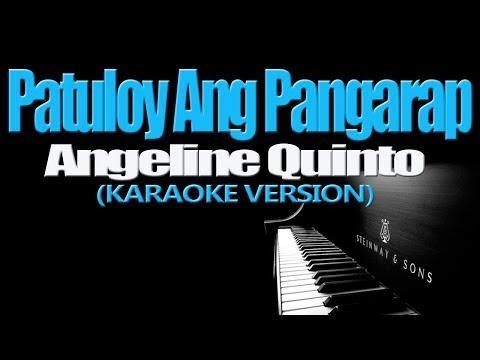 PATULOY ANG PANGARAP - Angeline Quinto (KARAOKE VERSION)