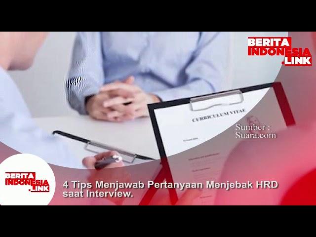Inilah Tips menjawab pertanyaan menjebak HRD saat interview