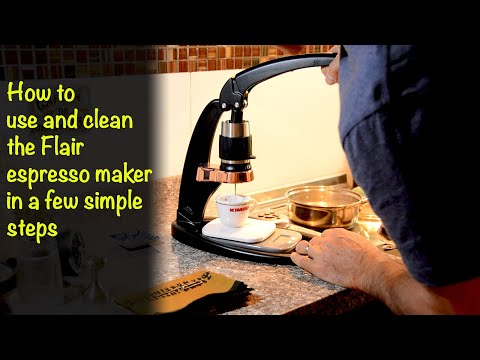 Using & cleaning the Flair espresso maker.