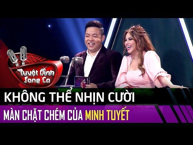 Không thể nhịn cười với màn CHÉM thành tích BẤT BẠI của Minh Tuyết - Tuyệt Đỉnh Song Ca Tập #10