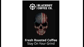 Blackout Coffee Company Smooth Finish Light Roast Taste Test Part 4.