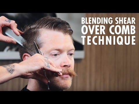 Men's Haircut Technique: Blending Shear Over Comb