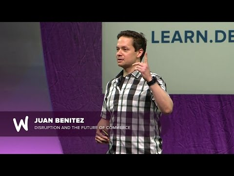 Juan Benitez - Disruption And The Future Of Commerce