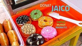 JUALAN PINGGIR JALAN TAPI RASA BINTANG LIMA!!! DONAT JAICO EMPUK ENAK LUMER DIMULUT !!